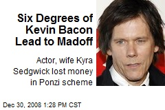 Six Degrees of Kevin Bacon Lead to Madoff