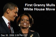 First Granny Mulls White House Move