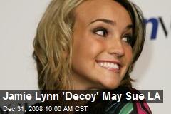Jamie Lynn 'Decoy' May Sue LA