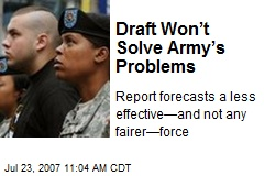 Draft Won't Solve Army's Problems