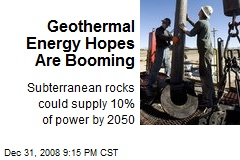 Geothermal Energy Hopes Are Booming