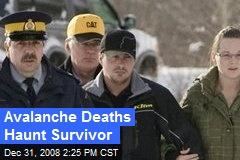 Avalanche Deaths Haunt Survivor