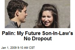 Palin: My Future Son-In-Law's No Dropout