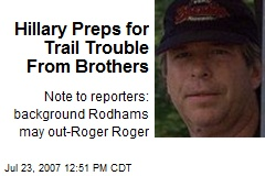 Hillary Preps for Trail Trouble From Brothers