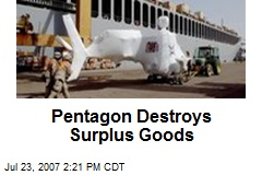 Pentagon Destroys Surplus Goods