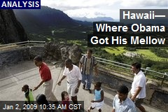 Hawaii— Where Obama Got His Mellow