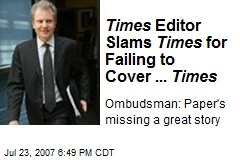 Times Editor Slams Times for Failing to Cover ... Times