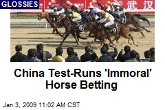 China Test-Runs 'Immoral' Horse Betting