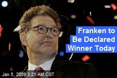Franken to Be Declared Winner Today