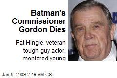 Batman's Commissioner Gordon Dies