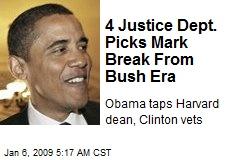 4 Justice Dept. Picks Mark Break From Bush Era