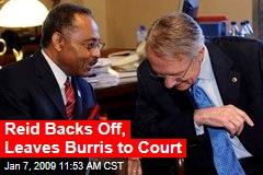 Reid Backs Off, Leaves Burris to Court