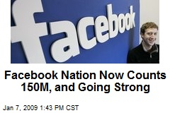 Facebook Nation Now Counts 150M, and Going Strong
