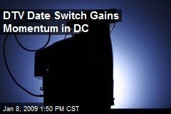 DTV Date Switch Gains Momentum in DC