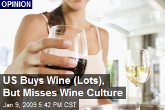 US Buys Wine (Lots), But Misses Wine Culture