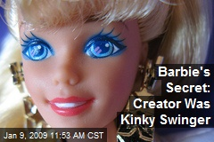 Barbie's Secret: Creator Was Kinky Swinger