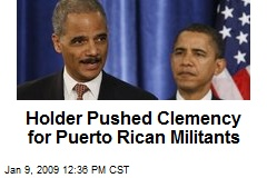 Holder Pushed Clemency for Puerto Rican Militants