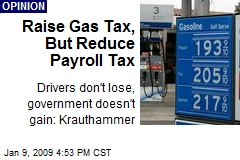 Raise Gas Tax, But Reduce Payroll Tax