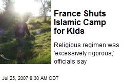 France Shuts Islamic Camp for Kids