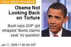 Obama Not Looking Back on Torture