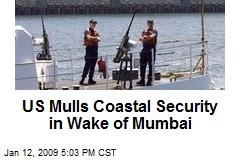 US Mulls Coastal Security in Wake of Mumbai