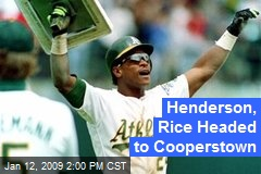 Henderson, Rice Headed to Cooperstown
