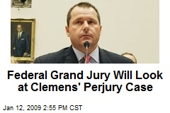 Federal Grand Jury Will Look at Clemens' Perjury Case