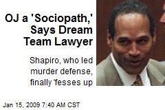 OJ a 'Sociopath,' Says Dream Team Lawyer