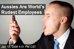 Aussies Are World's Rudest Employees