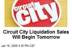 Circuit City Liquidation Sales Will Begin Tomorrow