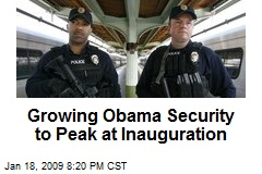 Growing Obama Security to Peak at Inauguration