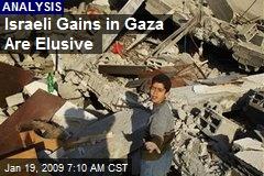 Israeli Gains in Gaza Are Elusive