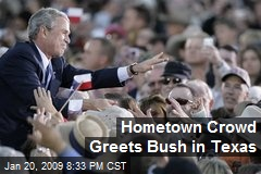 Hometown Crowd Greets Bush in Texas