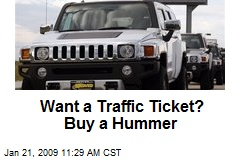 Want a Traffic Ticket? Buy a Hummer