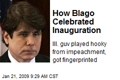 How Blago Celebrated Inauguration