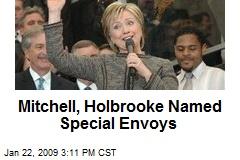Mitchell, Holbrooke Named Special Envoys
