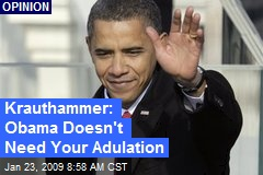 Krauthammer: Obama Doesn't Need Your Adulation