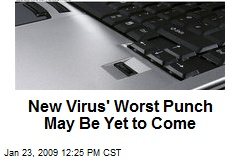 New Virus' Worst Punch May Be Yet to Come