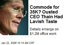 Commode for 35K? Ousted CEO Thain Had Lavish Taste