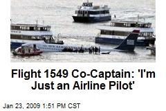 Flight 1549 Co-Captain: 'I'm Just an Airline Pilot'
