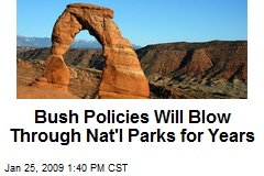 Bush Policies Will Blow Through Nat'l Parks for Years