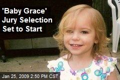 'Baby Grace' Jury Selection Set to Start