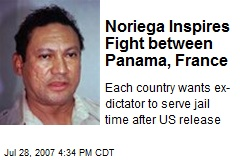 Noriega Inspires Fight between Panama, France