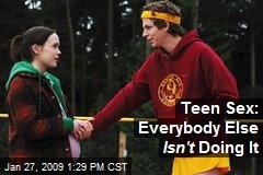 Teen Sex: Everybody Else Isn't Doing It