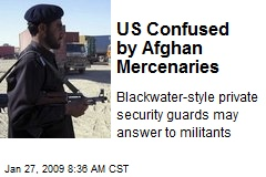 US Confused by Afghan Mercenaries