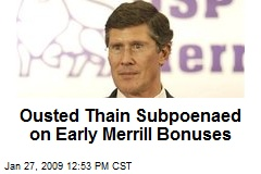 Ousted Thain Subpoenaed on Early Merrill Bonuses