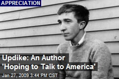 Updike: An Author 'Hoping to Talk to America'