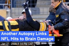 Another Autopsy Links NFL Hits to Brain Damage