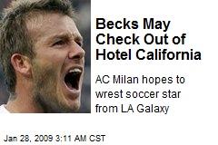 Becks May Check Out of Hotel California