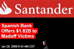 Spanish Bank Offers $1.82B to Madoff Victims